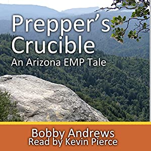 Prepper's Crucible: An Arizona EMP Tale Audiobook
