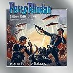 Alarm für die Galaxis (Perry Rhodan Silber Edition 44) | H. G. Ewers,William Voltz,Clark Darlton,Hans Kneifel,Kurt Mahr