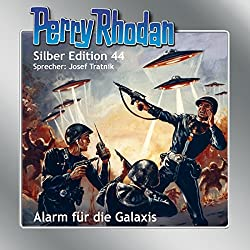 Alarm für die Galaxis (Perry Rhodan Silber Edition 44)