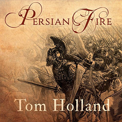 Persian Fire: The First World Empire and the Battle for the West cover