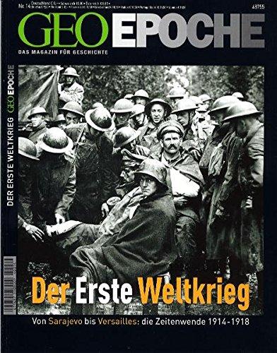 Geo Epoche 14/2004: Der Erste Weltkrieg. Von Sarajevo bis Versailles: Die Zeitwende 1914-1918