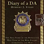 Diary of a DA: The True Story of the Prosecutor Who Took on the Mob, Fought Corruption, and Won | Herbert J. Stern