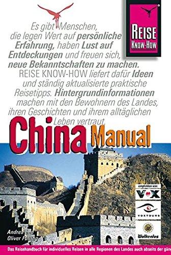 China-Manual: Ein praktischer Reiseführer mit neuem Konzept (Reise Know-How)