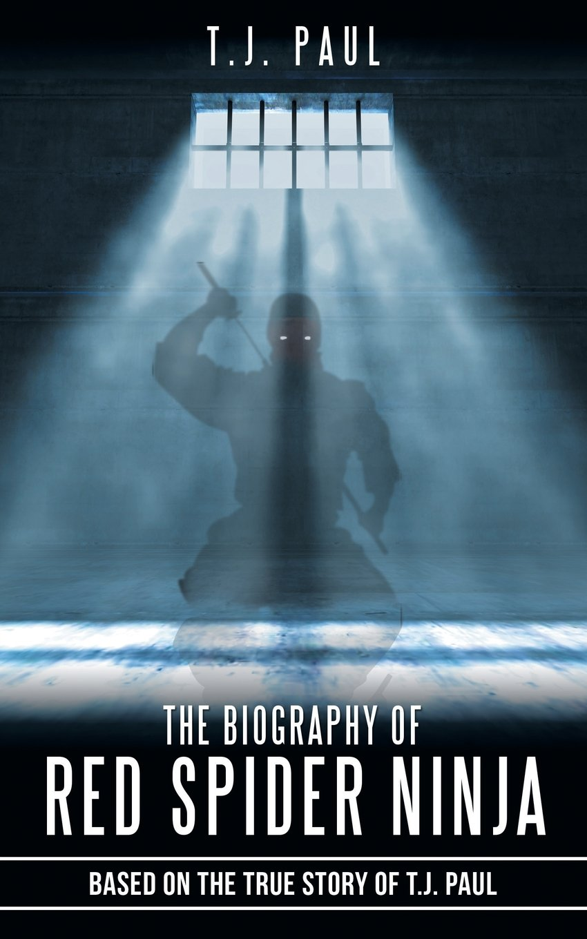 The Biography of Red Spider Ninja: Based on the True Story ...