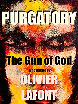 Purgatory: The Gun of God by [Lafont, Olivier]