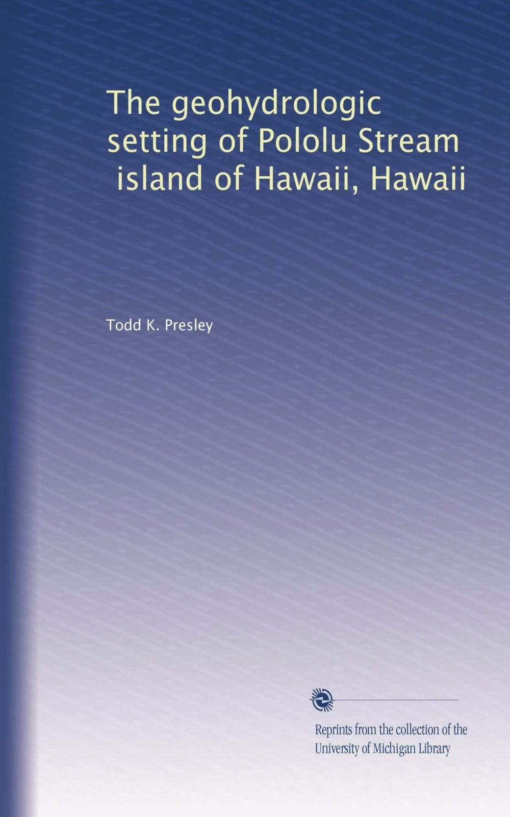 The geohydrologic setting of Pololu Stream, island of Hawaii, Hawaii