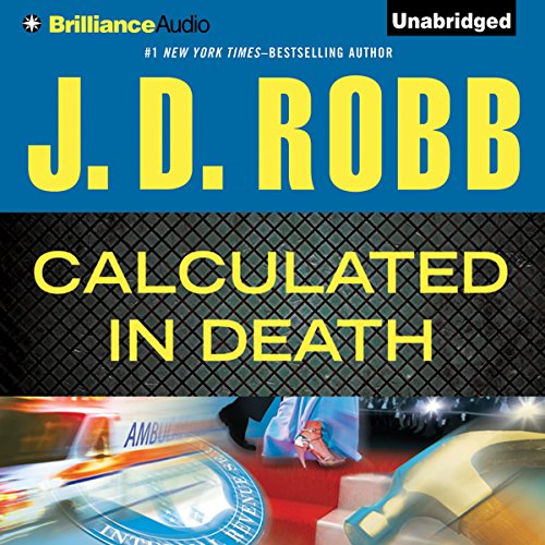 Calculated in Death: In Death Series, Book 36 Audiobook [Free Download by Trial] thumbnail