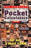 Collector's Guide to Pocket Calculators, Guy Ball and Bruce Flamm, 1888840145