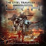 The Steel Traveler of Urth | Saul Alexander Roberts