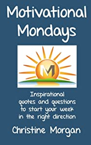 Motivational Mondays: Inspirational quotes and questions to start your week in the right direction