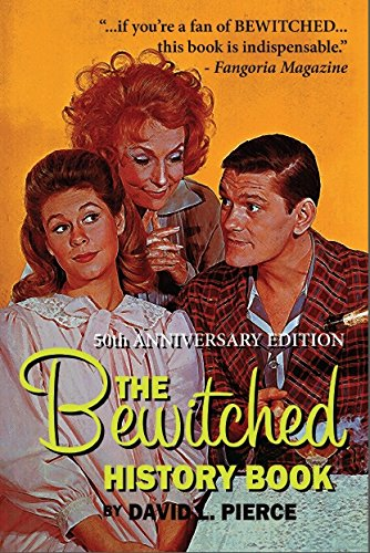 Read Online The Bewitched History Book, 50th Anniversary Edition PDF