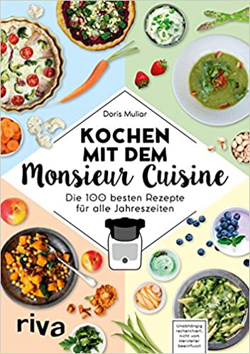 Kochen Mit Dem Monsieur Cuisine Die 100 Besten Rezepte Fur