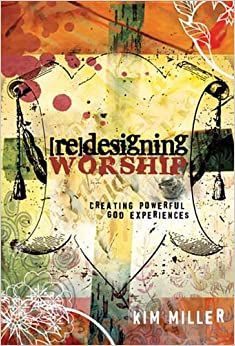 Book Redesigning Worship: Creating Powerful God Experiences
