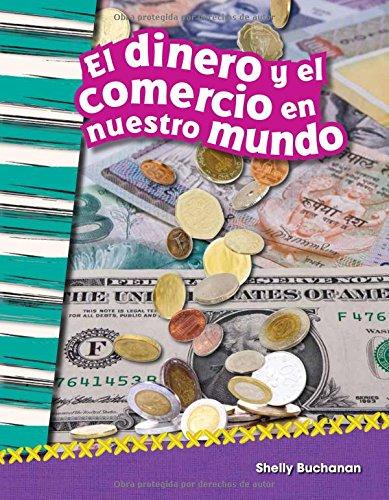 El dinero y el comercio en nuestro mundo (Money and Trade in Our World) (Spanish Version) (Social Studies Readers : Content and Literacy) (Spanish Edition)