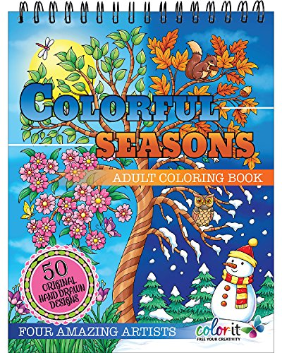 Colorful Seasons Adult Coloring Book - Features 50 Original Hand Drawn Designs Printed on Thick, Artist Quality Paper with Premium Hardback Covers, Top Spiral Binding, and Perforated Pages by -