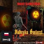 Fabryka śmierci | Maciej Slomczyski