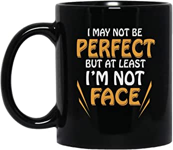 Amazon.com: ALANCA I May Not Be Perfect But at Least Im