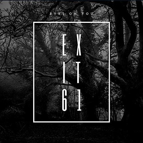 Exit 61 - Eyes on You (EP) 2018