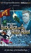 Walter Koenig's Buck Alice and the Actor-Robot