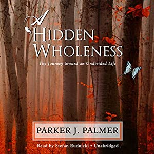 A Hidden Wholeness Audiobook