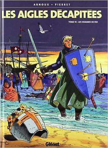 En ligne Les aigles décapitées, Tome 14 : Les hommes de fer pdf, epub ebook
