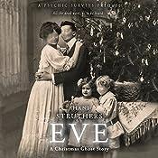Eve: A Christmas Ghost Story: A Psychic Surveys Prequel, Volume 3 | Shani Struthers