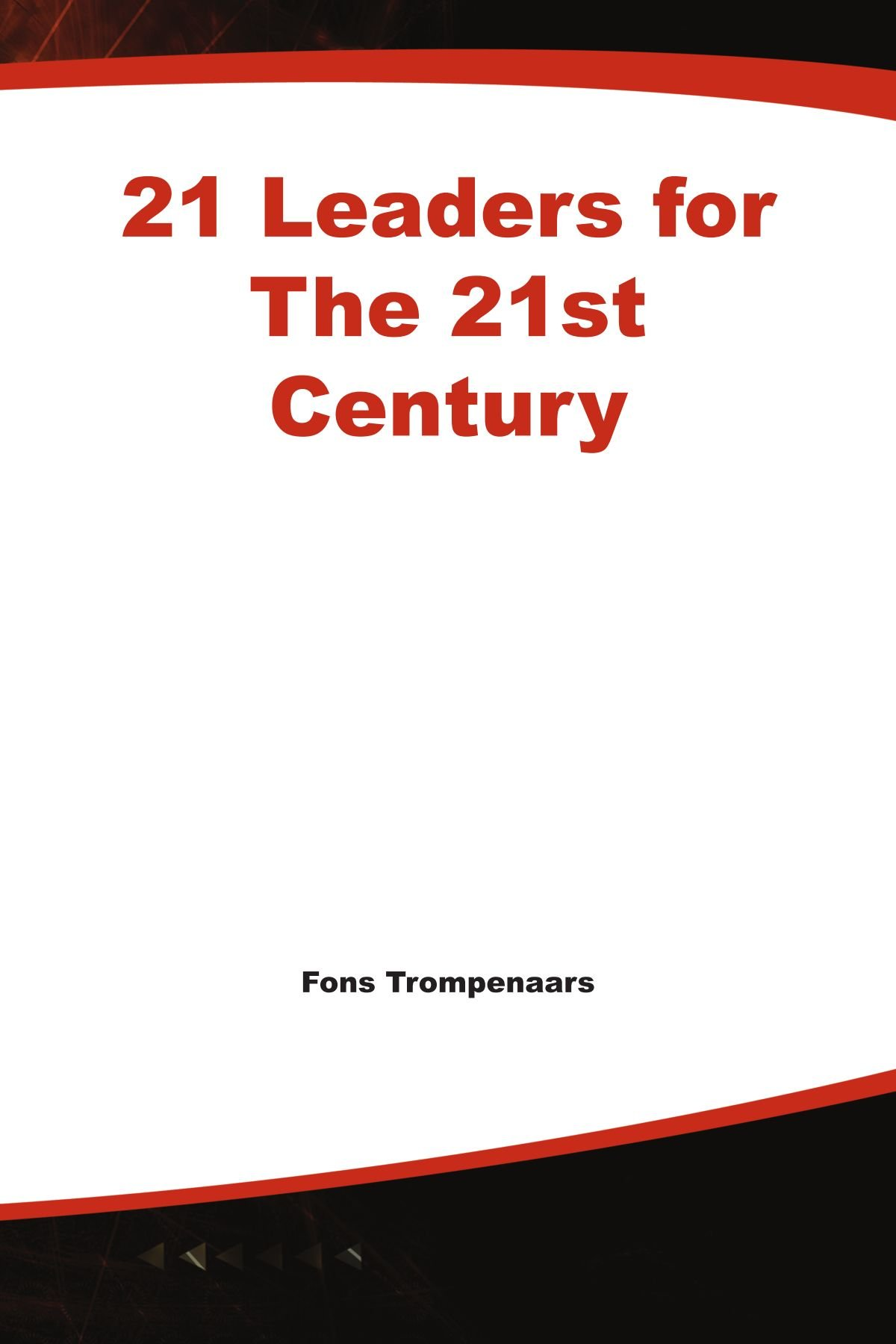 21 leaders for the 21st century fons trompenaars 9780071589598 21 leaders for the 21st century fons trompenaars 9780071589598 amazon books xflitez Images