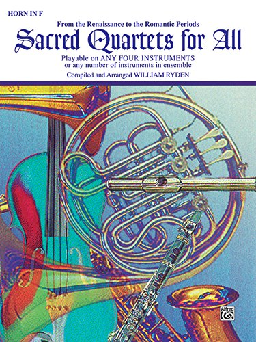 Sacred Quartets for All (From the Renaissance to the Romantic Periods): Horn in F (Sacred Instrumental Ensembles for All)