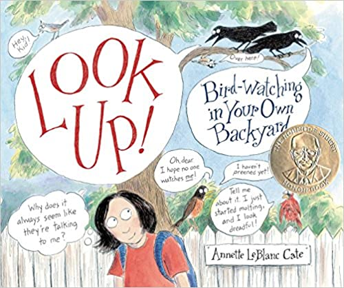 Look Up!: Bird-Watching in Your Own Backyard