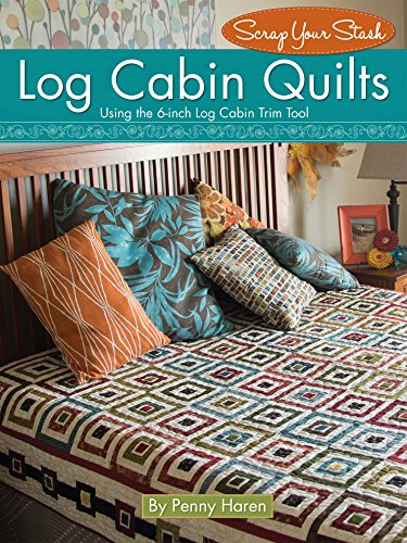 Log Cabin Quilts (Scrap Your Stash) (Log Cabin Star Quilt)