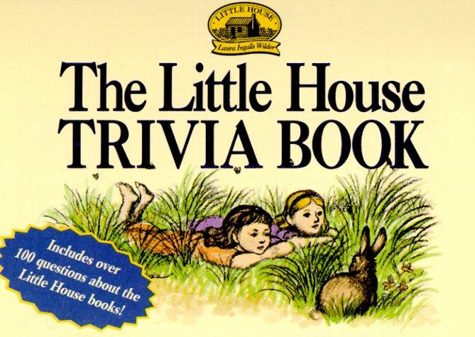 The Little House Trivia Book (Little House Merchandise)
