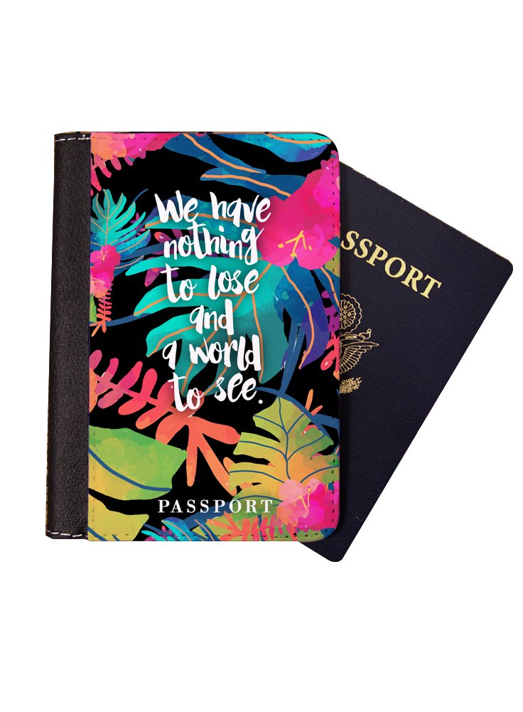 We Have Nothing to Lose and a World to See Passport Cover Wallet