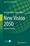 New Vision 2050: A Platinum Society (Science for Sustainable Societies)