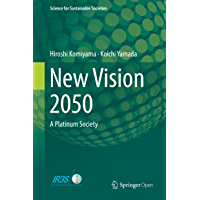 New Vision 2050: A Platinum Society (Science for Sustainable Societies) (English Edition)