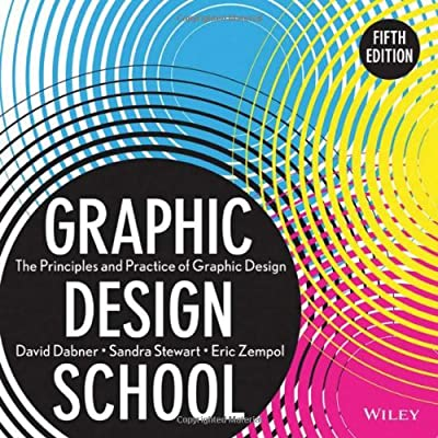 Graphic Design School: The Principles and Practice of Graphic Design