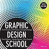 The New Graphic Design School : A Foundation Course in Principles and Practice, Dabner, David and Zempol, Eric, 1118134419