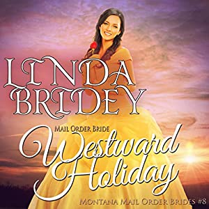 Mail Order Bride - Westward Holiday Audiobook