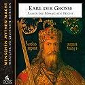 Karl der Große: Kaiser des römischen Reichs Hörbuch von Elke Bader Gesprochen von: Heiner Heusinger