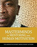 Masterminds of Mentoring and Human Motivation