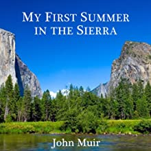 My First Summer in the Sierra Audiobook by John Muir Narrated by Brett Barry