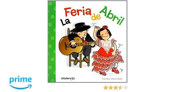 La Feria De Abril (Tradiciones): Amazon.es: Fran Nuño, Roser Calafell: Libros