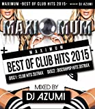 Maximum-Best of Club Hits 2015 by DJ Azumi (2013-08-03)