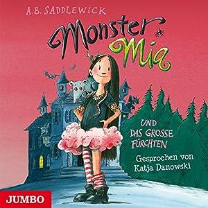 Monster Mia und das grosse Fürchten Hörbuch