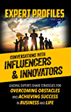 Expert Profiles Volume 5: Conversations with Influencers & Innovators