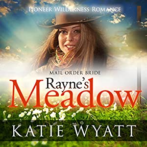 Mail Order Bride - Rayne's Meadow Audiobook
