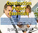 Construction Project Essentials: Ten Video Lectures On Project Management Basics