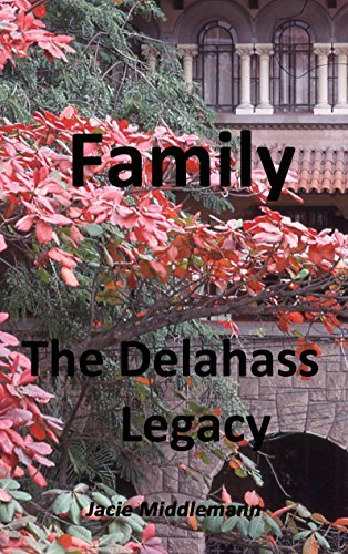 Family (The Delahass Legacy Book 1) by [Middlemann, Jacie]