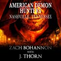 American Demon Hunters: Nashville, Tennessee: An American Demon Hunters Novella Audiobook by J. Thorn, Zach Bohannon Narrated by Jean Lowe Carlson