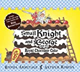 Small Knight and George and the Royal Chocolate Cake, Ronda Armitage, 1846169135