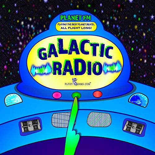 Aircraft Noise Radio (Galactic Radio- Bloop! Bang! Tink! Swoosh! (An Outer Space Onomatopoeia Adventure))